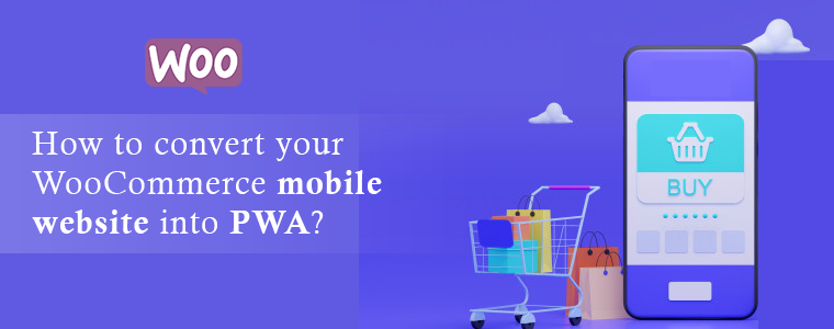 How-to-convert-your-WooCommerce-mobile-website-into-PWA